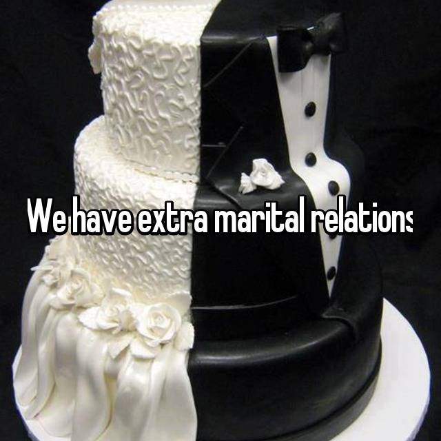 We have extra marital relations