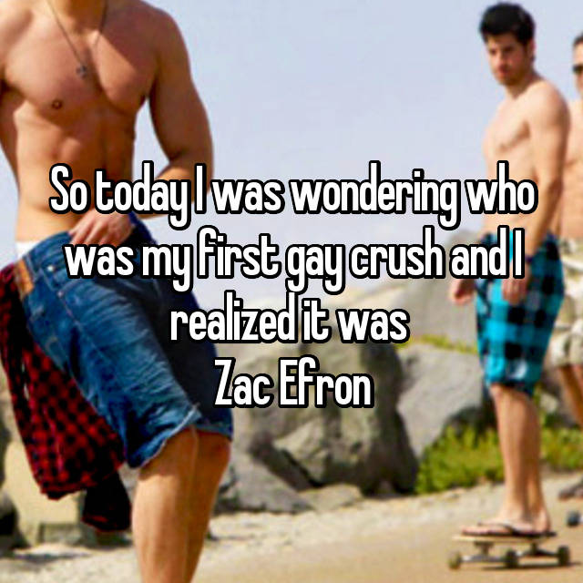 So today I was wondering who was my first gay crush and I realized it was  Zac Efron
