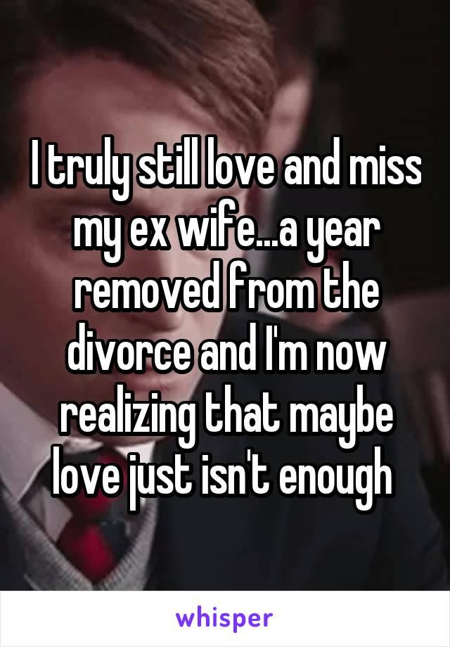 I miss my wife divorce