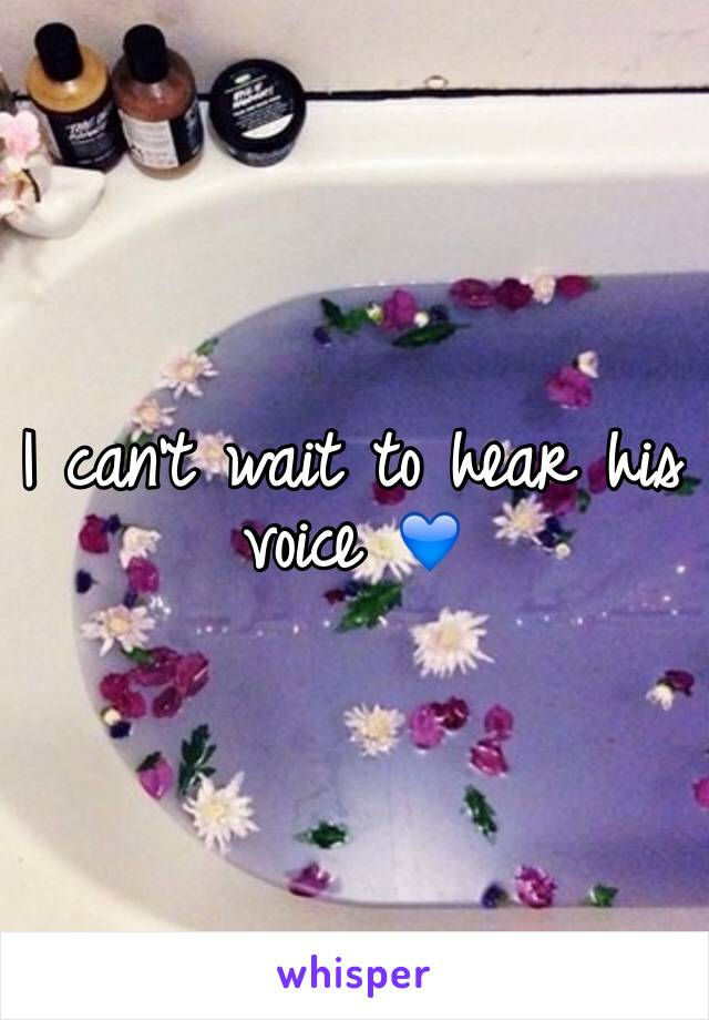 I can't wait to hear his voice 💙