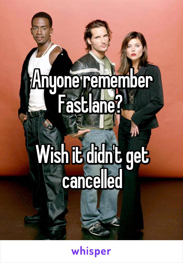 Anyone remember Fastlane?   Wish it didn't get cancelled