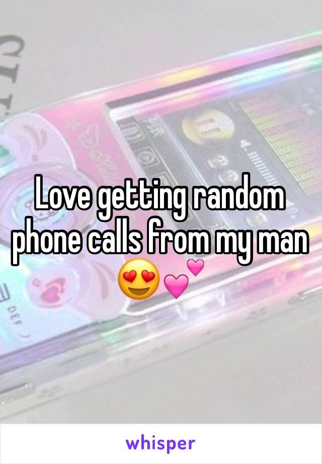 Love getting random phone calls from my man 😍💕