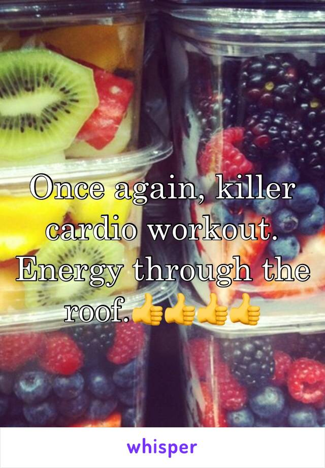 Once again, killer cardio workout. Energy through the roof.👍👍👍👍