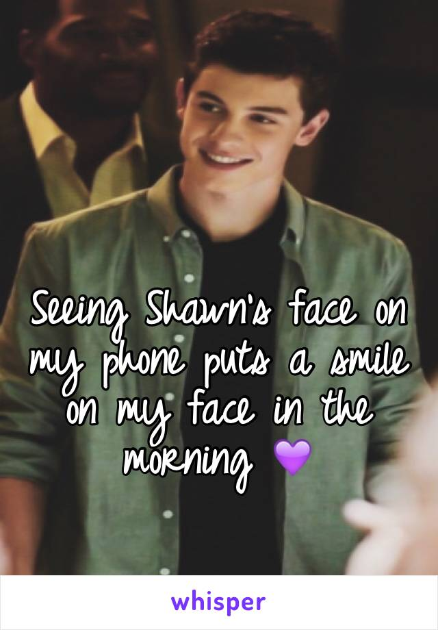 Seeing Shawn's face on my phone puts a smile on my face in the morning 💜