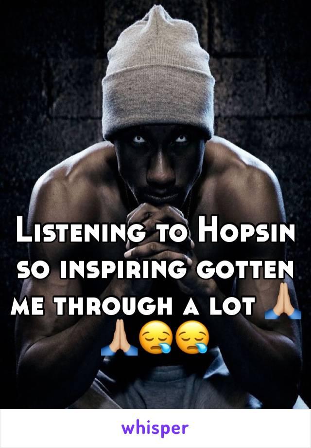 Listening to Hopsin so inspiring gotten me through a lot 🙏🏼🙏🏼😪😪