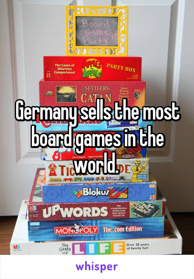 Germany sells the most board games in the world.