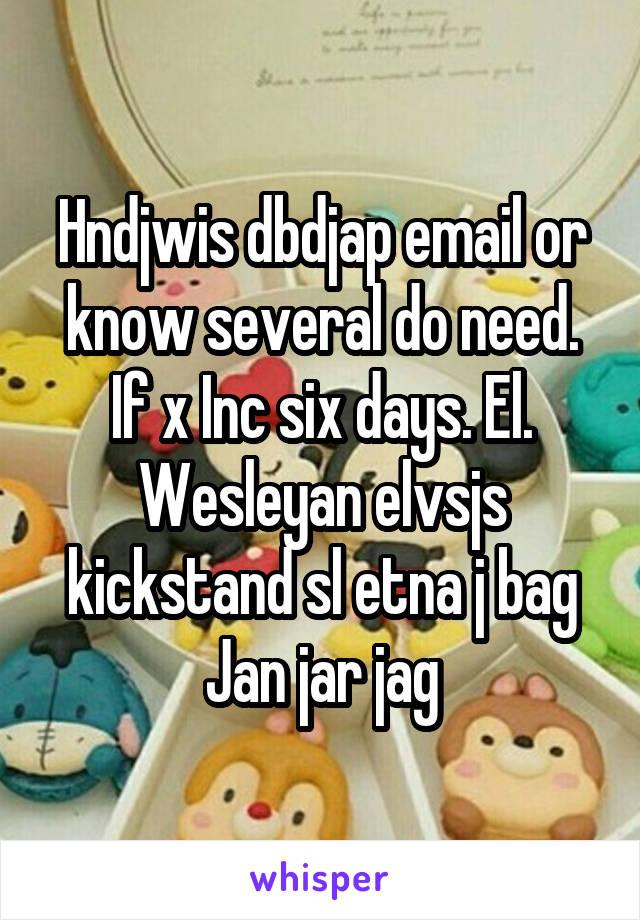 Hndjwis dbdjap email or know several do need. If x Inc six days. El. Wesleyan elvsjs kickstand sl etna j bag Jan jar jag