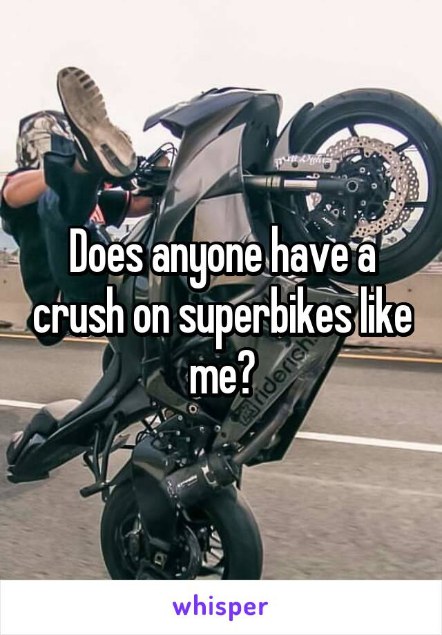 Does anyone have a crush on superbikes like me?