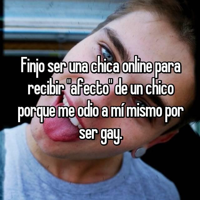 """Finjo ser una chica online para recibir """"afecto"""" de un chico porque me odio a mí mismo por ser gay."""
