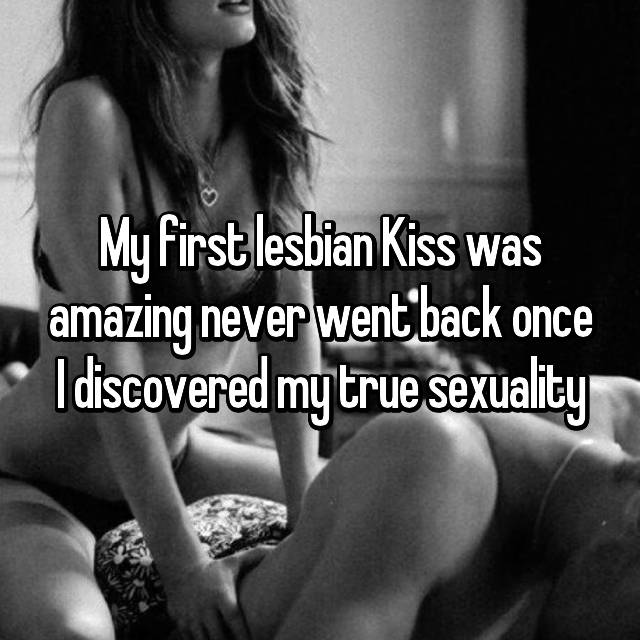 My first lesbian Kiss was amazing never went back once I discovered my true sexuality