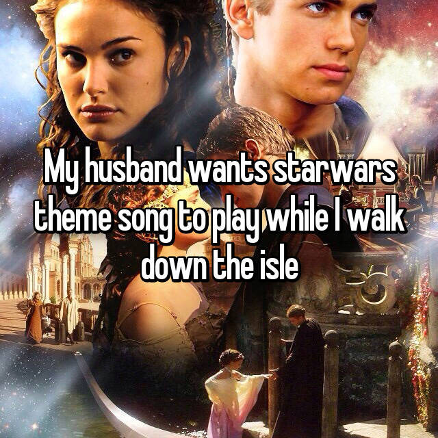 My husband wants starwars theme song to play while I walk down the isle