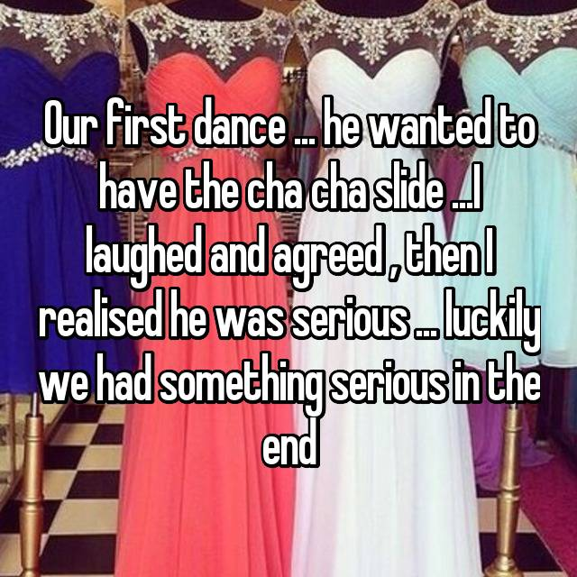 Our first dance ... he wanted to have the cha cha slide ...I laughed and agreed , then I realised he was serious ... luckily we had something serious in the end 😂
