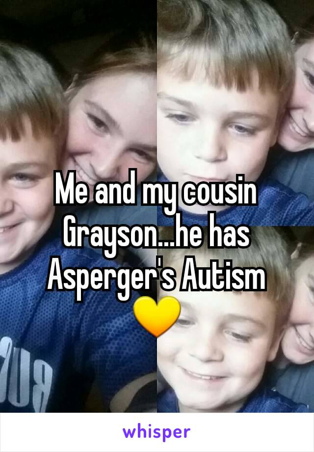 Me and my cousin Grayson...he has Asperger's Autism 💛