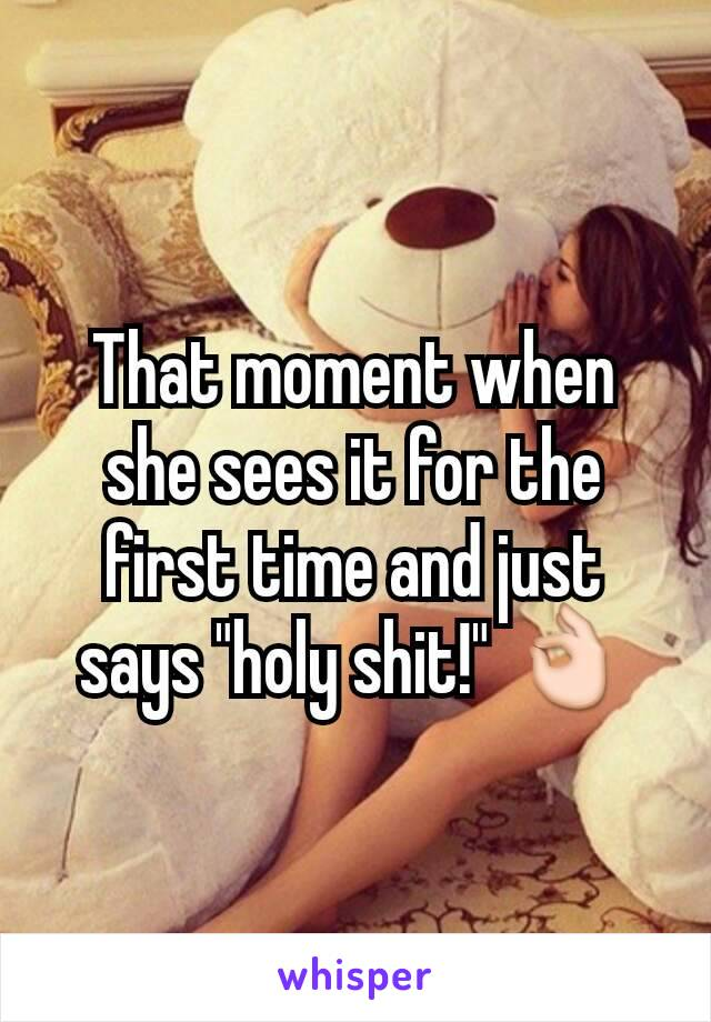 """That moment when she sees it for the first time and just says """"holy shit!"""" 👌"""