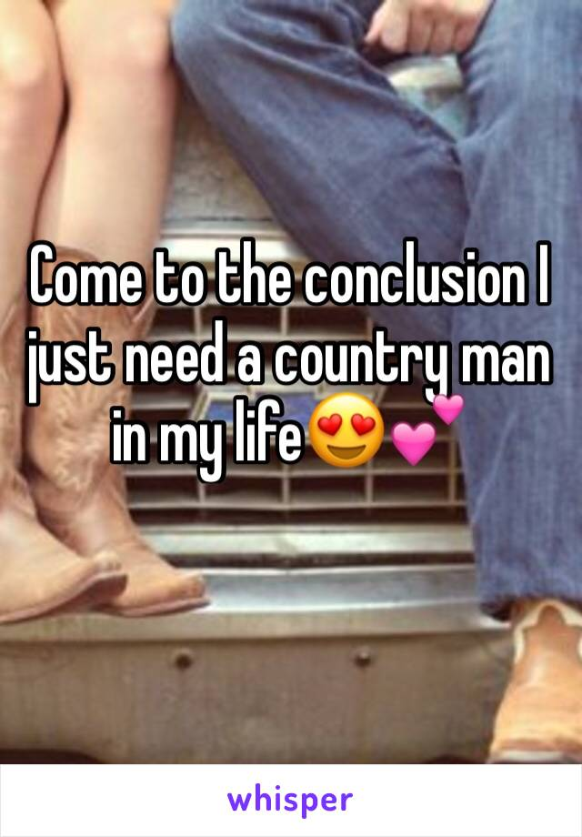Come to the conclusion I just need a country man in my life😍💕