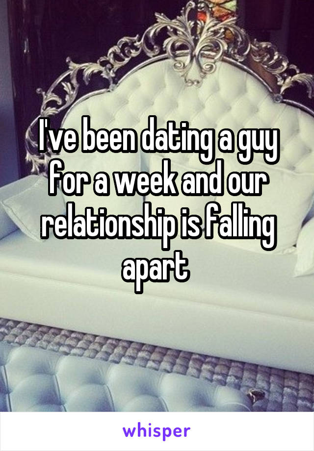 dating a guy for 1 week