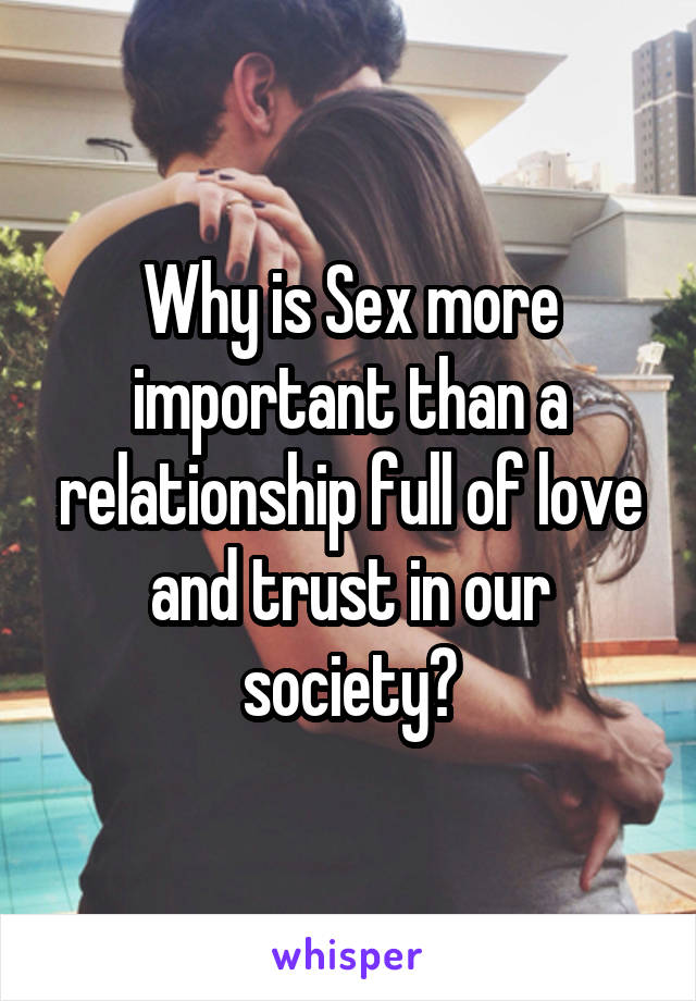 Is sex more important than love