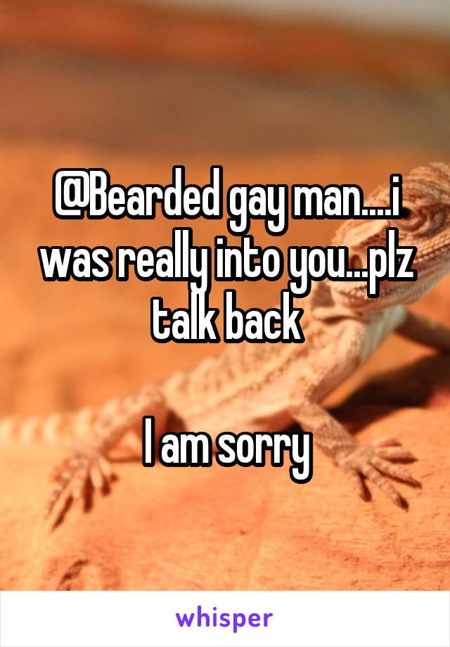 Bearded gay man    i was really into you   plz talk back I
