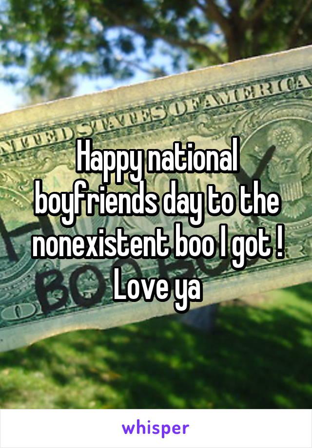Happy national boyfriends day to the nonexistent boo I got ! Love ya