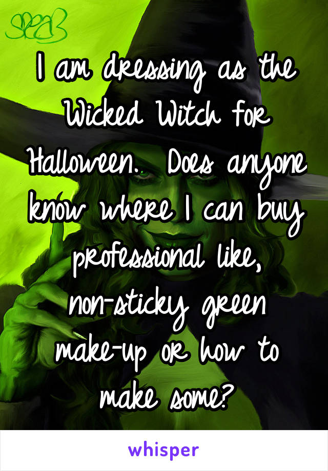 I am dressing as the Wicked Witch for Halloween.  Does anyone know where I can buy professional like, non-sticky green make-up or how to make some?