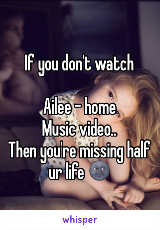 If you don't watch  Ailee - home Music video.. Then you're missing half ur life 🌚