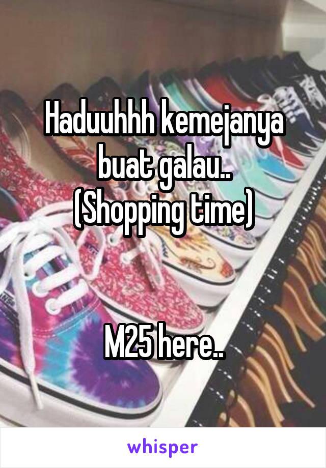 Haduuhhh kemejanya buat galau.. (Shopping time)   M25 here..