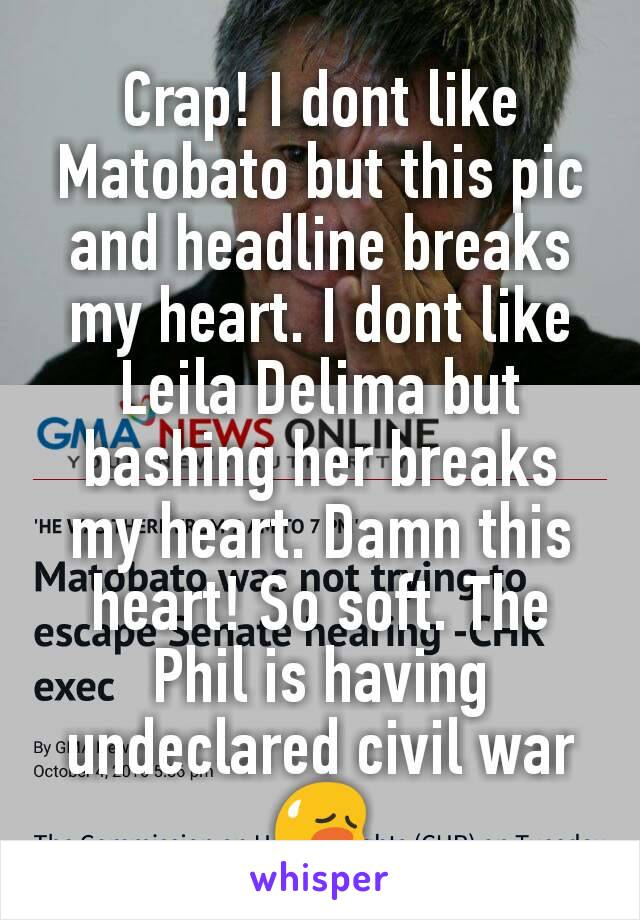 Crap! I dont like Matobato but this pic and headline breaks my heart. I dont like Leila Delima but bashing her breaks my heart. Damn this heart! So soft. The Phil is having undeclared civil war 😥