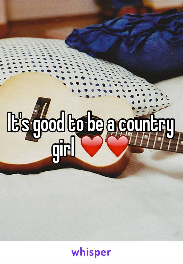 It's good to be a country girl ❤️❤️