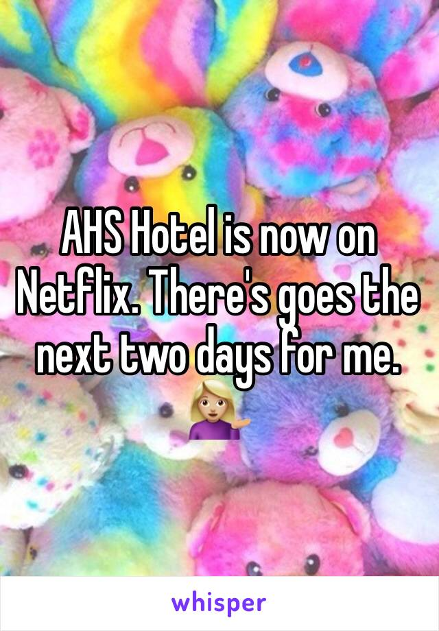 AHS Hotel is now on Netflix. There's goes the next two days for me. 💁🏼