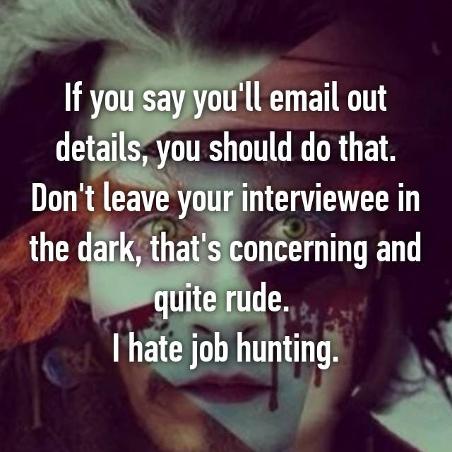 If you say you'll email out details, you should do that. Don't leave your interviewee in the dark, that's concerning and quite rude.  I hate job hunting.