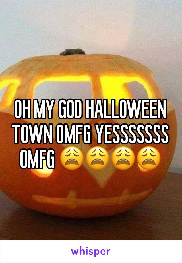 OH MY GOD HALLOWEEN TOWN OMFG YESSSSSSS OMFG 😩😩😩😩