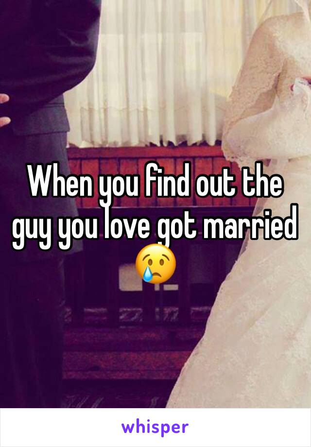 When you find out the guy you love got married  😢
