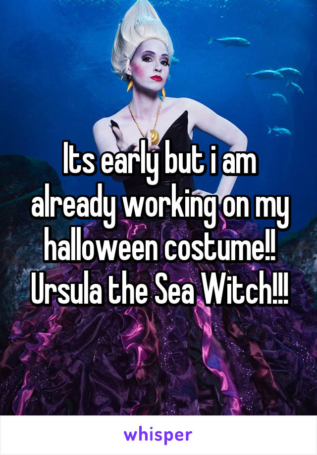 Its early but i am already working on my halloween costume!! Ursula the Sea Witch!!!