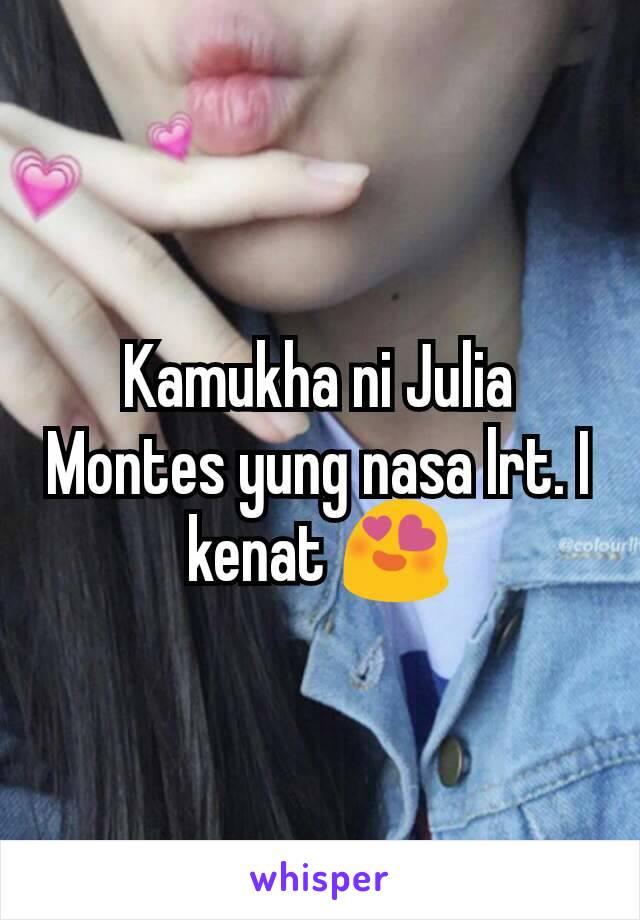 Kamukha ni Julia Montes yung nasa lrt. I kenat 😍