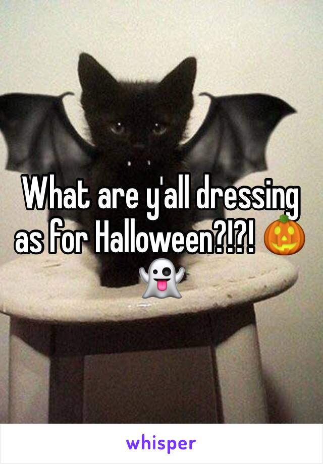 What are y'all dressing as for Halloween?!?! 🎃 👻