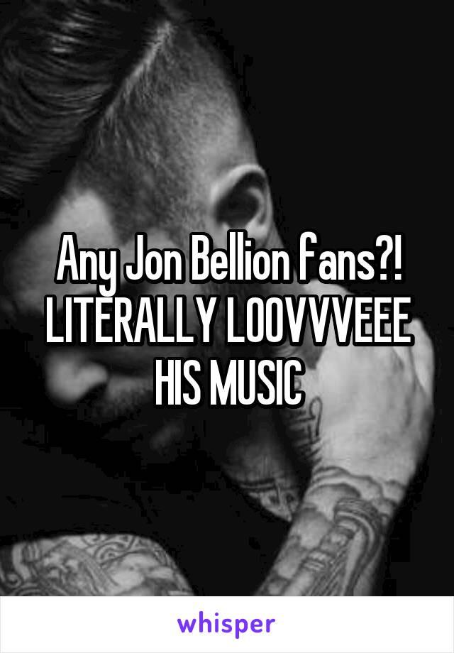 Any Jon Bellion fans?! LITERALLY LOOVVVEEE HIS MUSIC