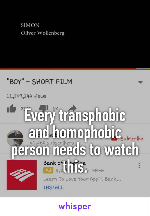 Every transphobic and homophobic person needs to watch this.
