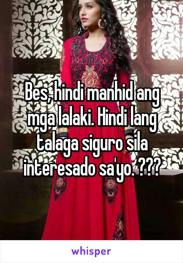 Bes, hindi manhid ang mga lalaki. Hindi lang talaga siguro sila interesado sa'yo. 😂😓💔