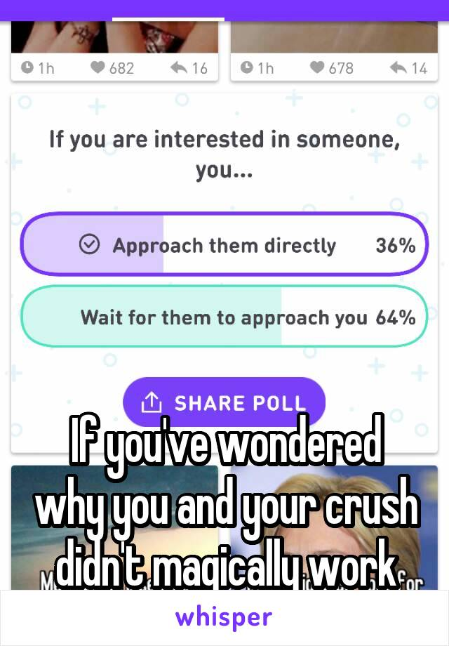 If you've wondered why you and your crush didn't magically work