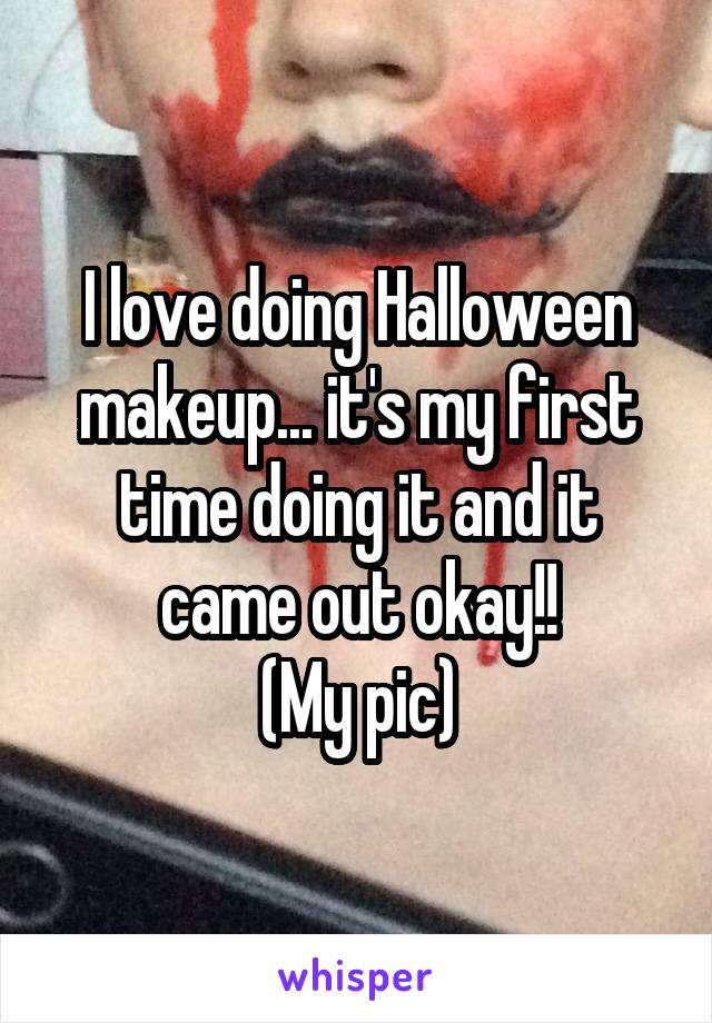 I love doing Halloween makeup... it's my first time doing it and it came out okay!! (My pic)