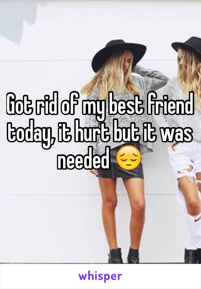 Got rid of my best friend today, it hurt but it was needed 😔