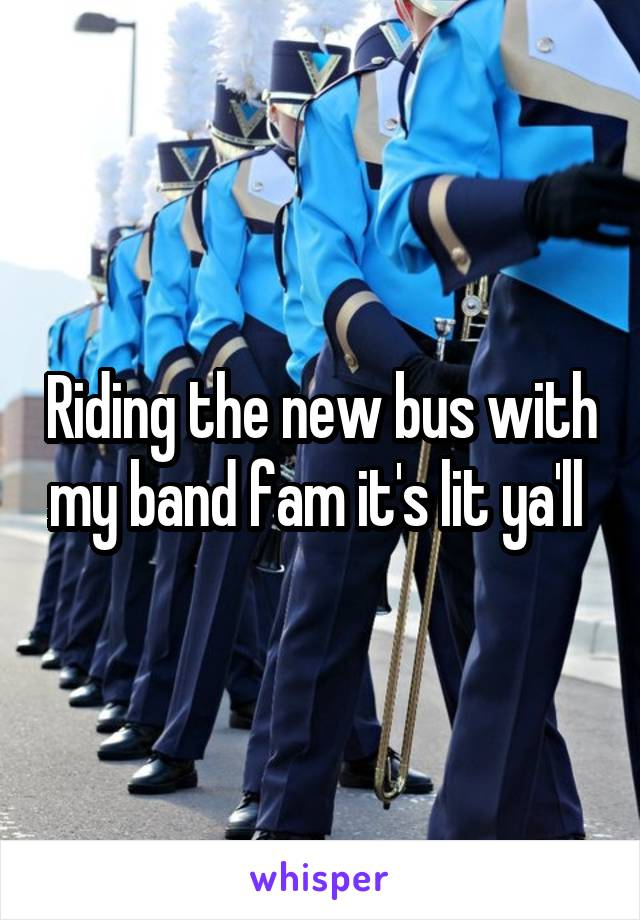 Riding the new bus with my band fam it's lit ya'll
