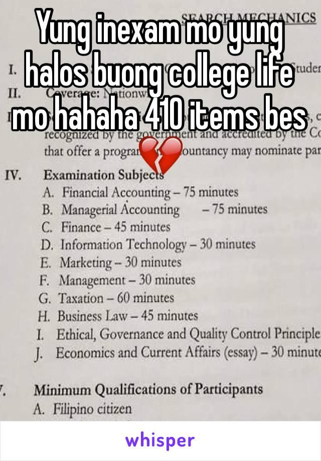 Yung inexam mo yung halos buong college life mo hahaha 410 items bes 💔