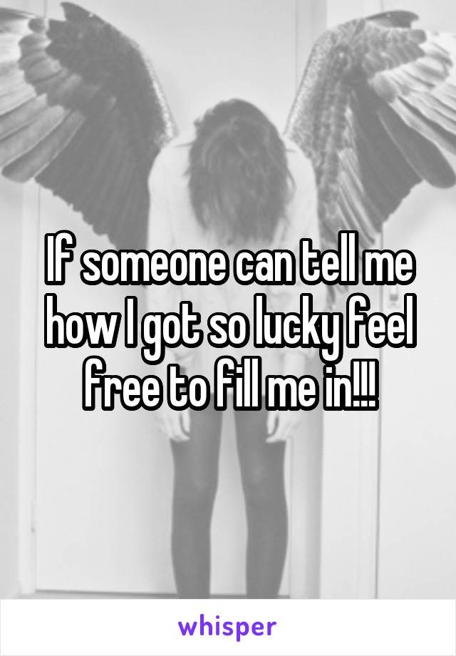 If someone can tell me how I got so lucky feel free to fill me in!!!