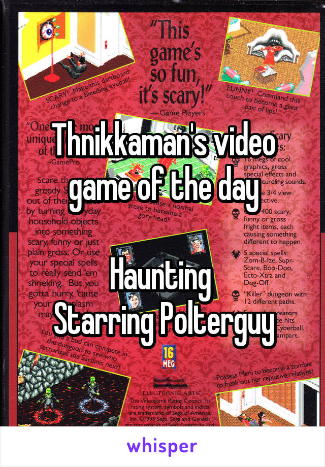 Thnikkaman's video game of the day  Haunting  Starring Polterguy