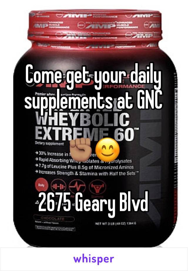 Come get your daily supplements at GNC  ✊🏽😊  2675 Geary Blvd