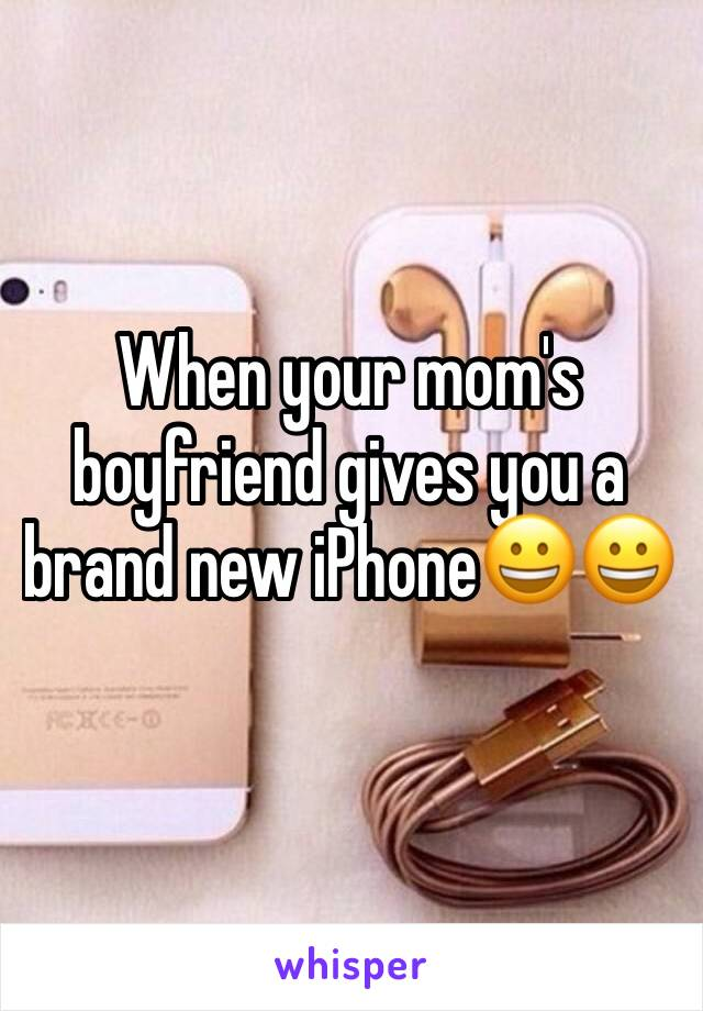 When your mom's boyfriend gives you a brand new iPhone😀😀