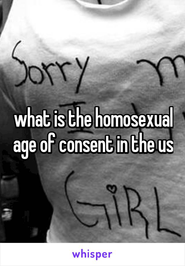 what is the homosexual age of consent in the us