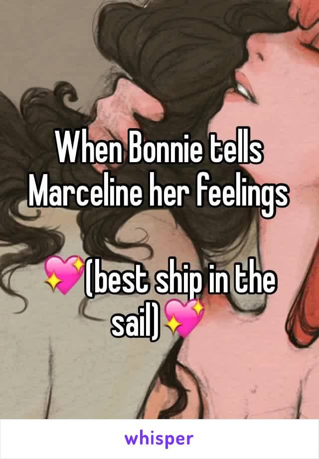 When Bonnie tells Marceline her feelings  💖(best ship in the sail)💖