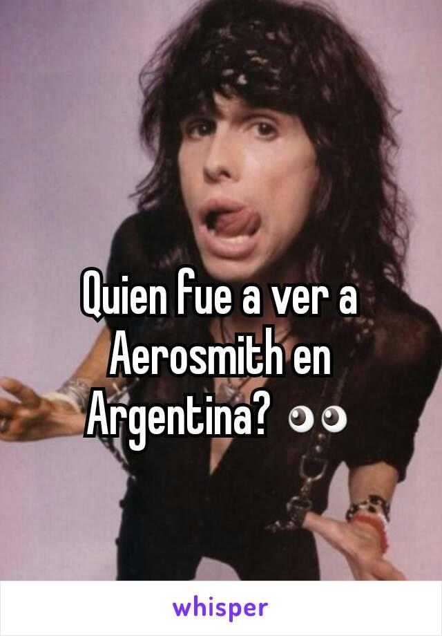 Quien fue a ver a Aerosmith en Argentina? 👀